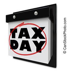 opodatkować, dzień, -, słówko, okrążony, na, ścienny kalendarz