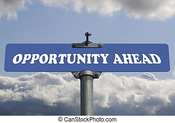 Opportunity ahead road sign