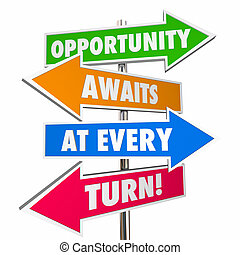 Opportunity Awaits at Every Turn Arrow Signs Attitude 3D