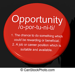 Opportunity Definition Button Shows Chance Possibility Or Career Position