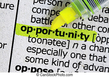 Opportunity - Dictionary definition of business word with highlighter.