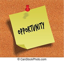 OPPORTUNITY handwritten on yellow sticky paper note over cork noticeboard background.