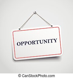 opportunity hanging sign