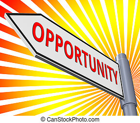 Opportunity Sign Displaying Business Possibilities 3d Illustration