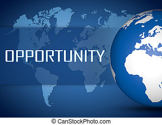 Opportunity concept with globe on blue world map background