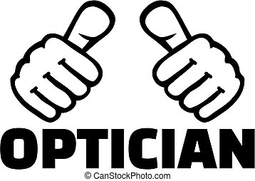 Optician with thumbs - Thumbs with optician job title