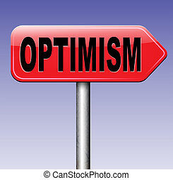 optimist - optimism think positive be an optimist by having...
