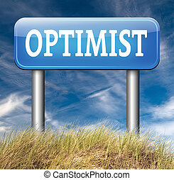 optimist - optimism think positive be an optimist by having...