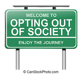 Opting out of society. - Illustration depicting a sign with...