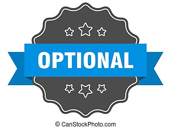 optional label. optional isolated seal. sticker. sign - ...