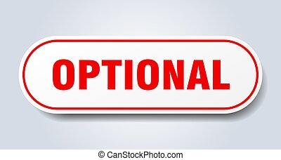 optional sign. rounded isolated button. white sticker - ...
