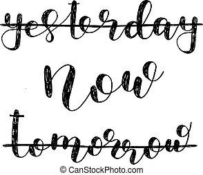 ora, tomorrow., ieri, lettering., spazzola