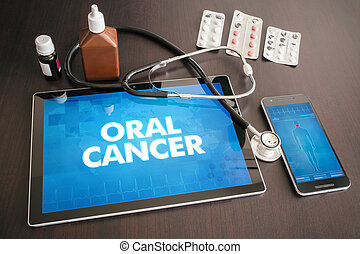 Oral cancer (cancer type) diagnosis medical concept on tablet screen with stethoscope.