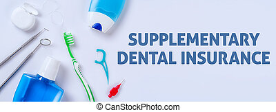 Oral care products on a light background - Supplementary dental insurance