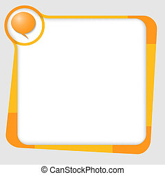 orange and yellow box for text with speech bubble
