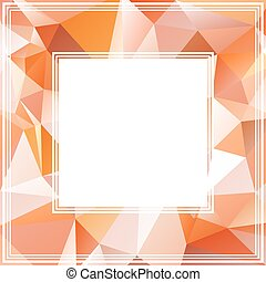 orange border - Polygonal abstract background with light...