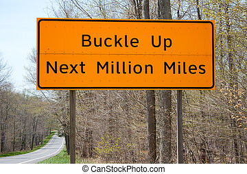 Orange Buckle Up Next Million Miles Sign