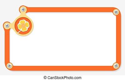 orange frame for text with screws and cloverleaf
