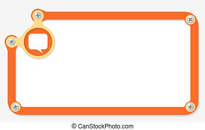 orange frame for text with screws and speech bubble