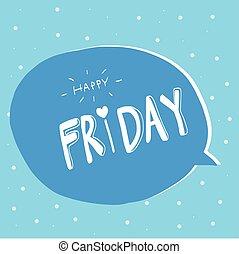 ord, fredag, bubbla, lycklig