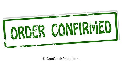 Order confirmed - Rubber stamp with text order confirmed...