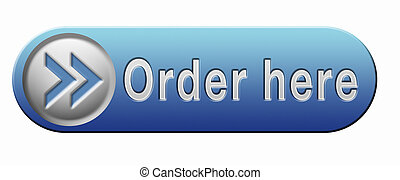 order here - Order here and now button for online internet...