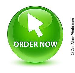 Order now (cursor icon) glassy green round button