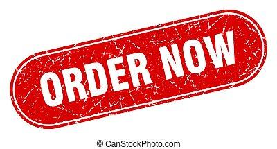 order now sign. order now grunge red stamp. Label