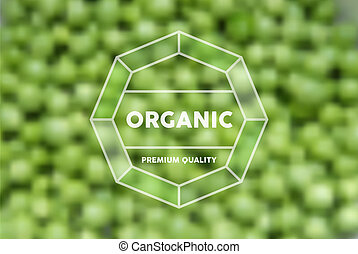 Retro hipster label for organic food. Health food and healthy lifestyle with green peas blurred effect background. EPS10 vector file with transparency layers.