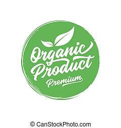 Organic, natural product logo or label. Element for design menu restaurant or cafe. Handwritten lettering, calligraphy vector.