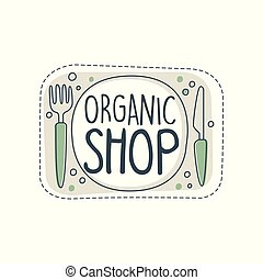 Organic shop logo template, label for healthy food store, vegan shop, vegetarian cafe, ecology company, natural products, eco market, farming hand drawn vector Illustration on a white background