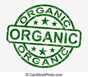 Organic Stamp Shows Natural Farm Food - Organic Stamp Shows...
