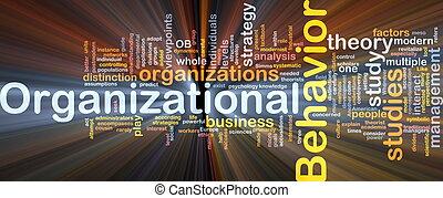 Organizational behavior is bone background concept glowing...
