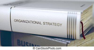 organizativo, estrategia, concept., libro, title., 3d.