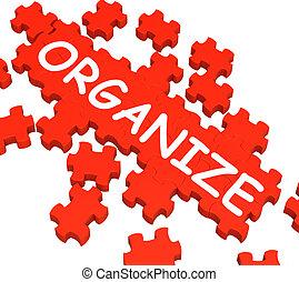 Organize Puzzle Shows Arranging, Managing Or Organizing.