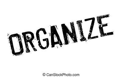 Organize rubber stamp. Grunge design with dust scratches....