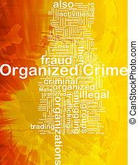 Organized crime background concept - Background concept...