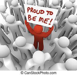 orgulloso, a, ser, mí, único, diferente, persona, tenencia, señal, en, multitud