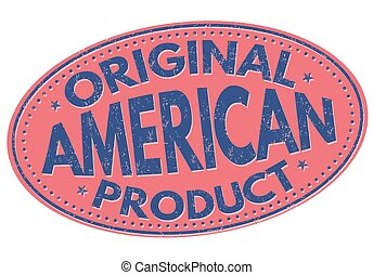 Original american product sign or stamp