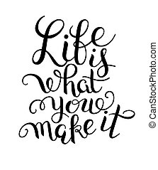 Life Is What You Make It Typographic Card All Good Things Com To