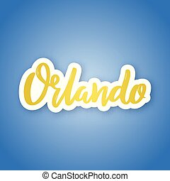 Orlando - hand drawn lettering name of USA city. Sticker...