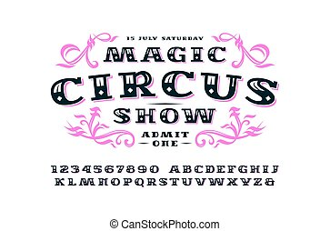 Ornate serif font in retro style. Label for circus ticket....