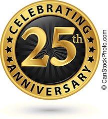 oro, vettore, etichetta, anniversario, festeggiare, illustrazione, 25