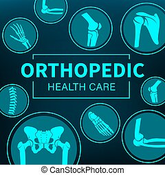 Orthopedy medicine, joints treatment, xray poster - ...