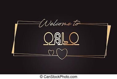 Oslo Welcome to Golden text Neon Lettering Typography Vector Illustration.