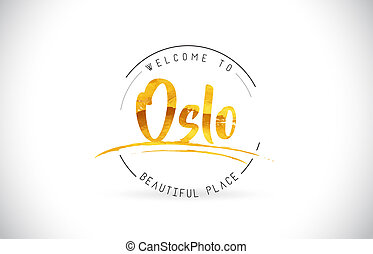 Oslo Welcome To Word Text with Handwritten Font and Golden Texture Design.