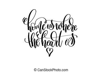 otthon, van, hol, szív, van, kéz, felirat, felírás, pozitív,...