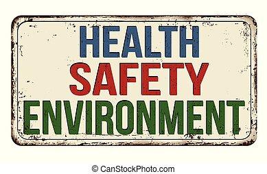 ouderwetse , meldingsbord, verroest metaal, veiligheid, gezondheid, milieu