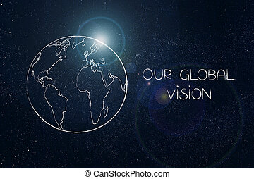 Our Global Vision caption vext to world globe with light flare