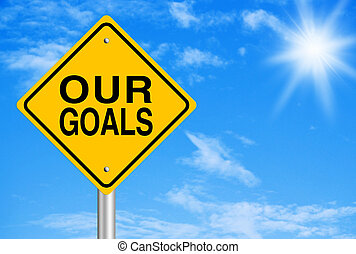 Our Goals Concept - Our Goals text is on road sign with blue...